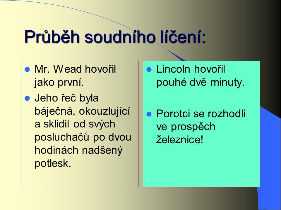 Průběh soudního líčení: Mr.Wead hovořil jako první.
