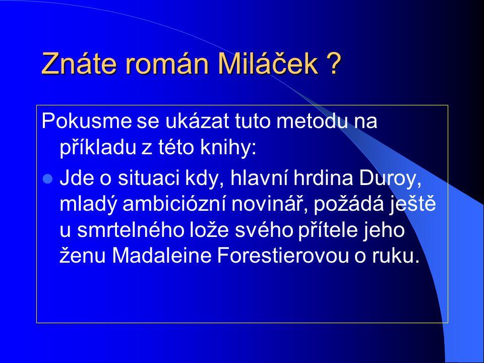 Znáte román Miláček .