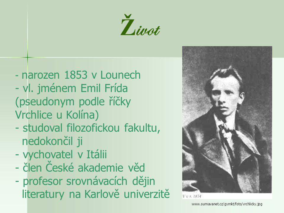 Jaroslav Vrchlický (18453 – 1912) www.cojeco.cz/...//photos/pers395c343df2684.jpg - básník - prozaik - dramatik - literární kritik - překladatel z 18