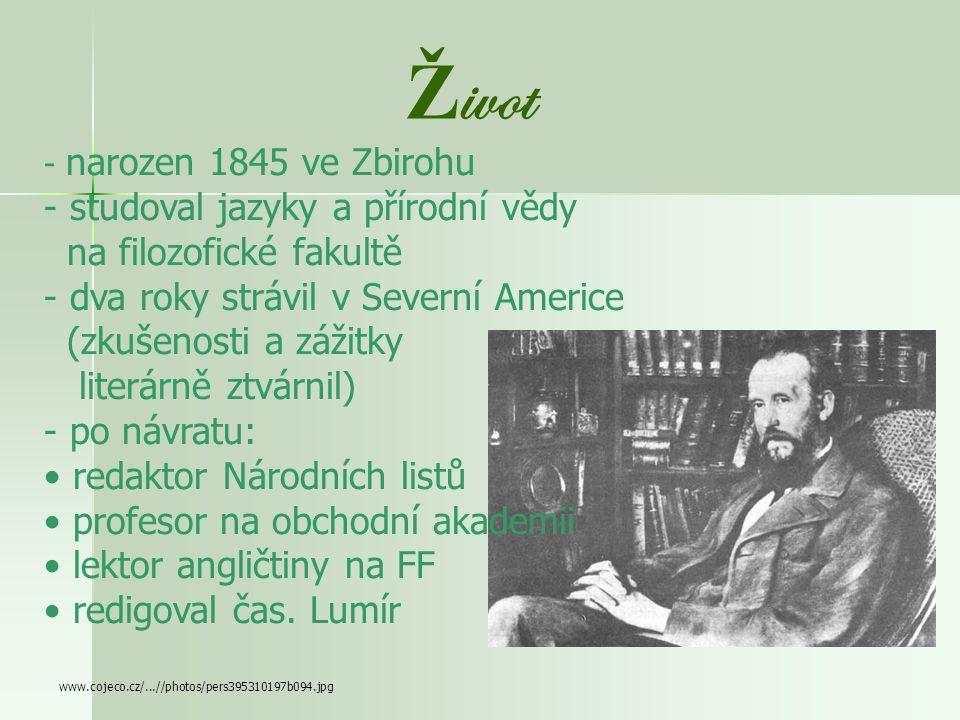Josef Václav Sládek (1845 – 1912) - básník - novinář (začínal jako redaktor Ruchu, řídil časopis Lumír) - překladatel z angličtiny (33 Shakespearových