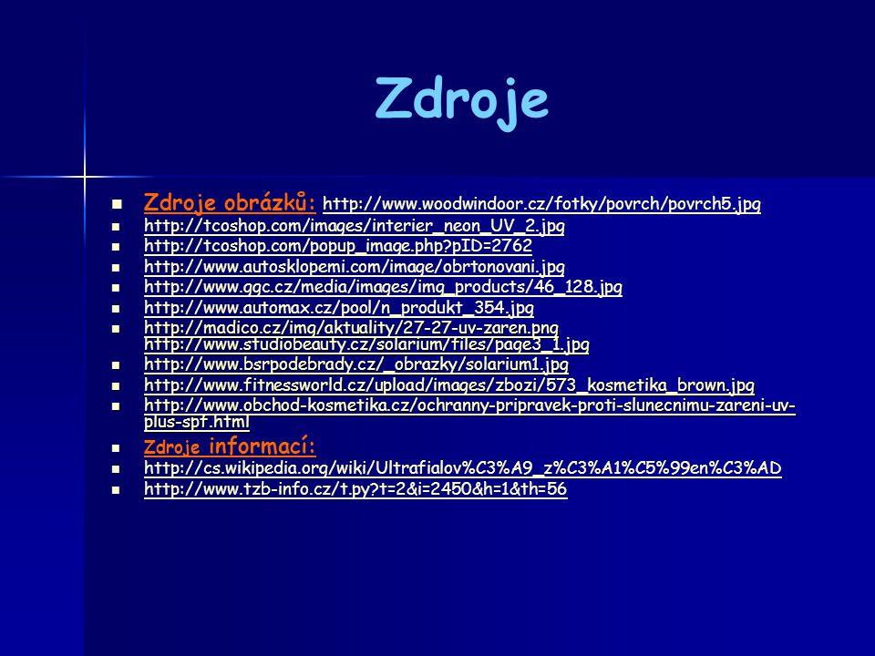 Zdroje Zdroje obrázků: http://www.woodwindoor.cz/fotky/povrch/povrch5.jpg http://www.woodwindoor.cz/fotky/povrch/povrch5.jpg http://tcoshop.com/images