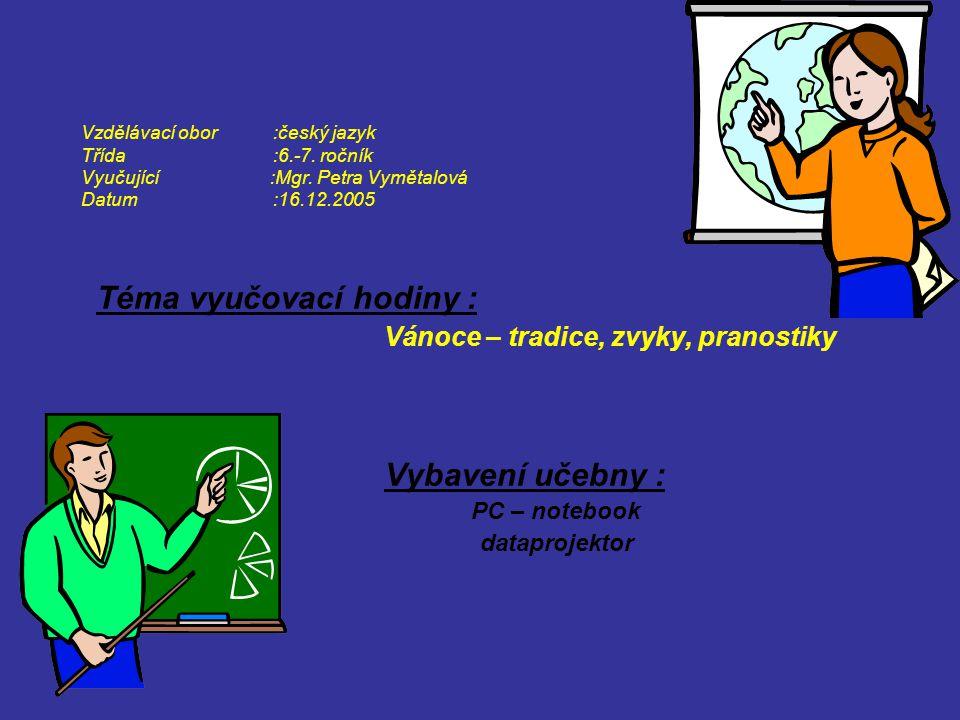 Vzdělávací obor:český jazyk Třída:6.-7. ročník Vyučující :Mgr.