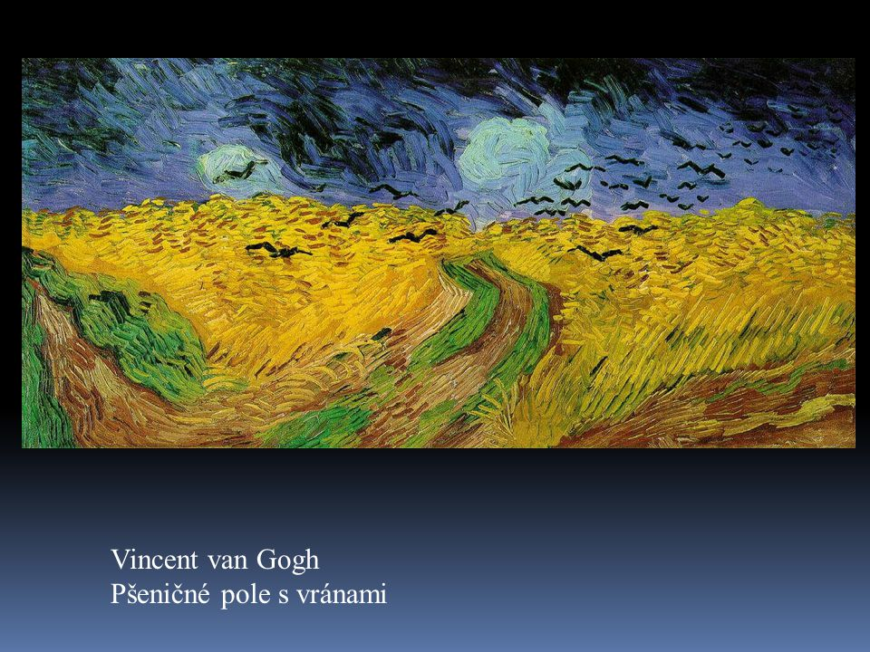 Vincent van Gogh Pšeničné pole s vránami