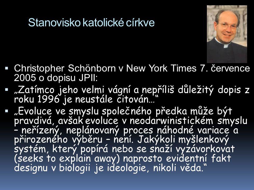 """Stanovisko katolické církve  Christopher Schönborn v New York Times 7. července 2005 o dopisu JPII:  """"Zatímco jeho velmi vágní a nepříliš důležitý d"""