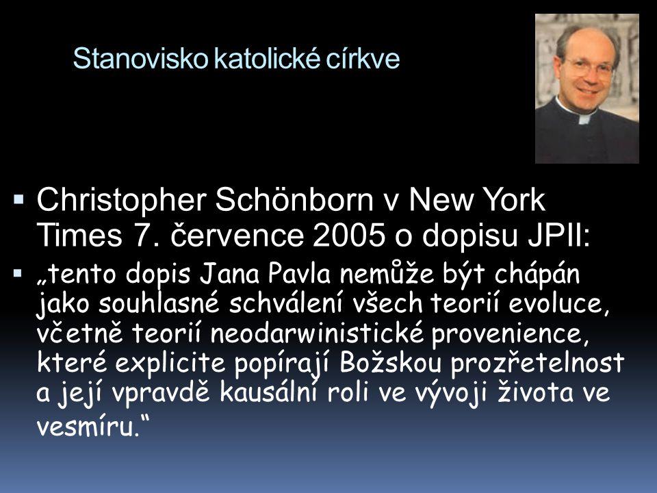 """Stanovisko katolické církve  Christopher Schönborn v New York Times 7. července 2005 o dopisu JPII:  """"tento dopis Jana Pavla nemůže být chápán jako"""