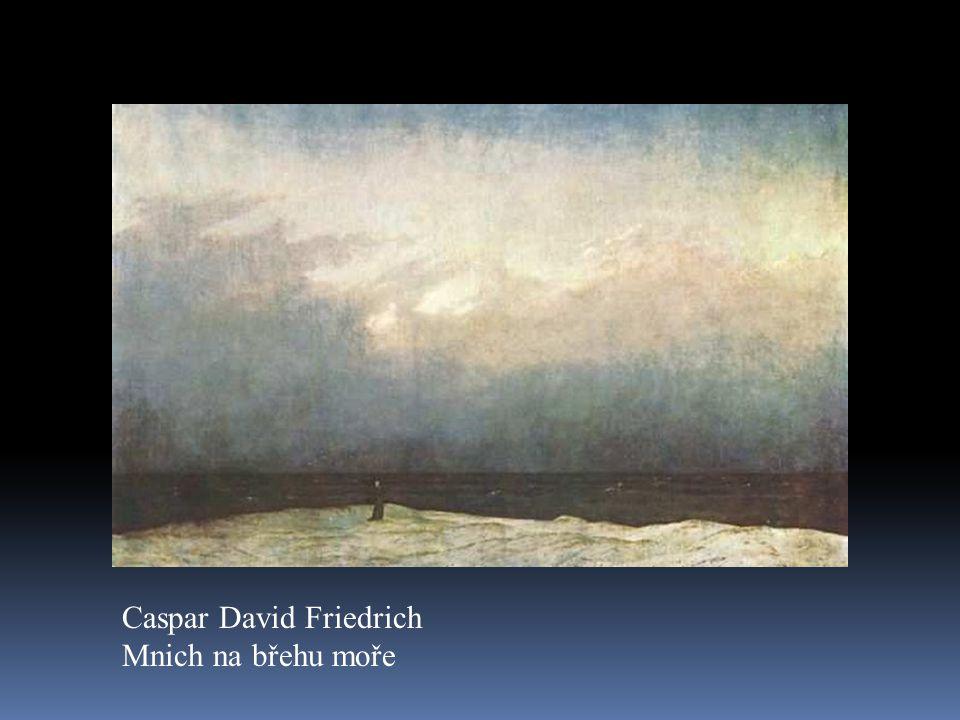 Caspar David Friedrich Mnich na břehu moře