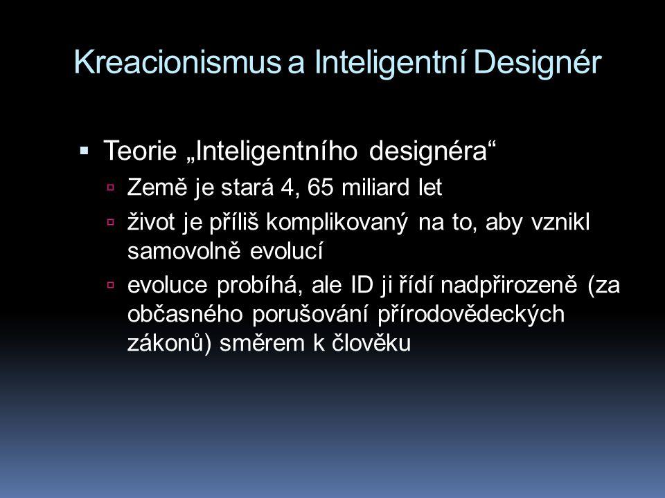 """Kreacionismus a Inteligentní Designér  Teorie """"Inteligentního designéra""""  Země je stará 4, 65 miliard let  život je příliš komplikovaný na to, aby"""