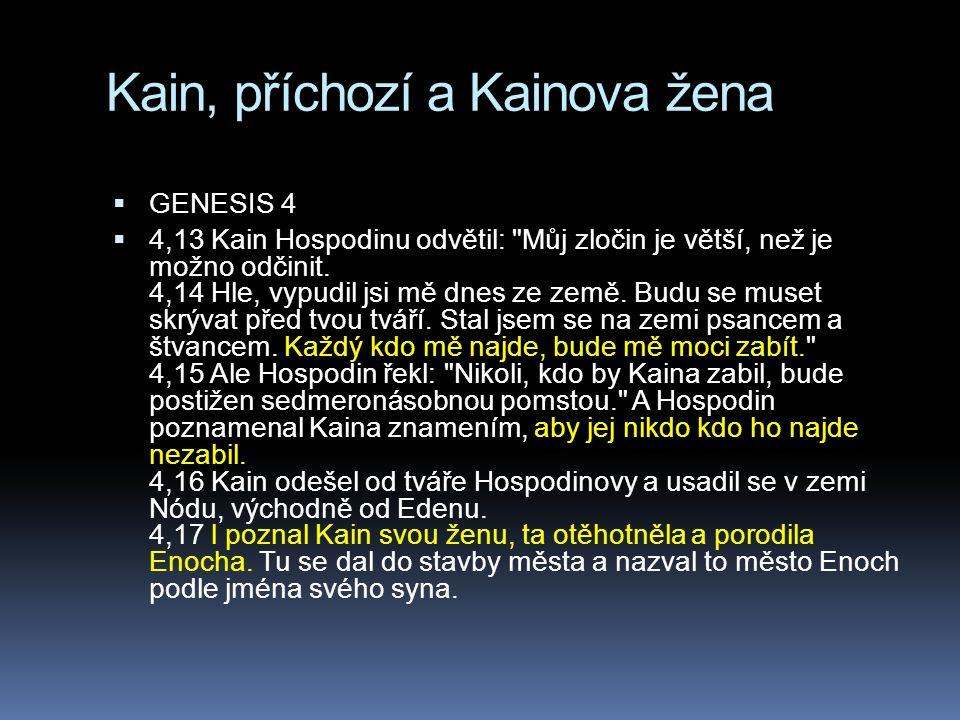 Kain, příchozí a Kainova žena  GENESIS 4  4,13 Kain Hospodinu odvětil: