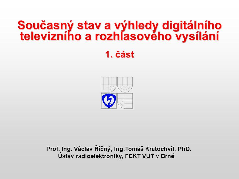 DVB-T 5.3 DVB-T (EN 300744) Digital Video Broadcasting Terrestrial Digitální pozemní televizní vysílání - využívá kanály v I.