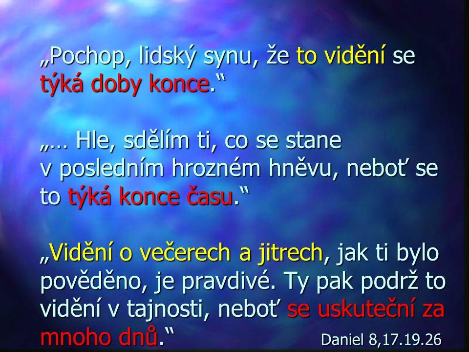 """""""Řekl: 'Danieli, tajuplná a zapečetěná budou ta slova až do doby konce.' """" D Daniel 12,9 """"A ty, Danieli, udržuj ta slova v tajnosti a zapečeť tuto kni"""