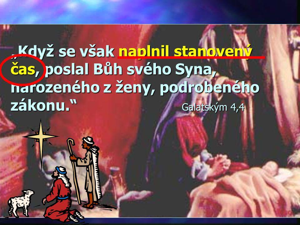 """Kdy přijde Mesiáš? """"V patnáctém roce vlády císaře Tiberia, když Pontius Pilát spravoval Judsko a v Galileji vládl Herodes…byl pokřtěn i Ježíš..."""" """"kdy"""