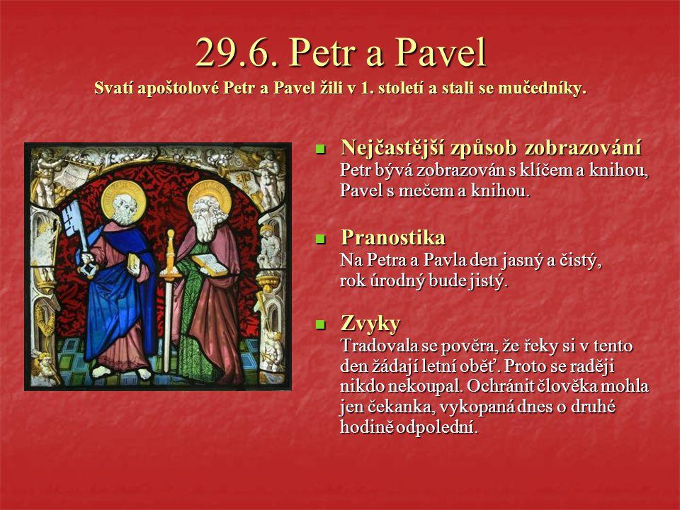 24.6.Jan Křtitel Svatý Jan Křtitel žil v 1. století.