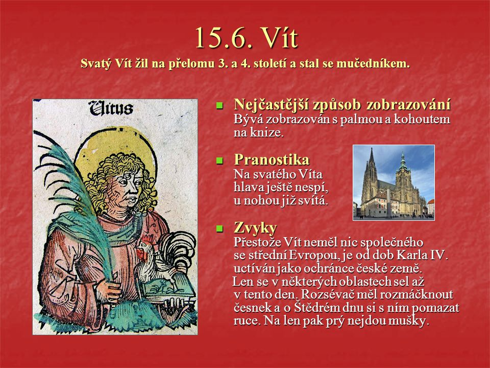 8.6.Medard Svatý biskup Medard z Noyonu žil na přelomu 5.