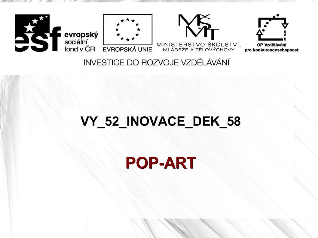 VY_52_INOVACE_DEK_58POP-ART