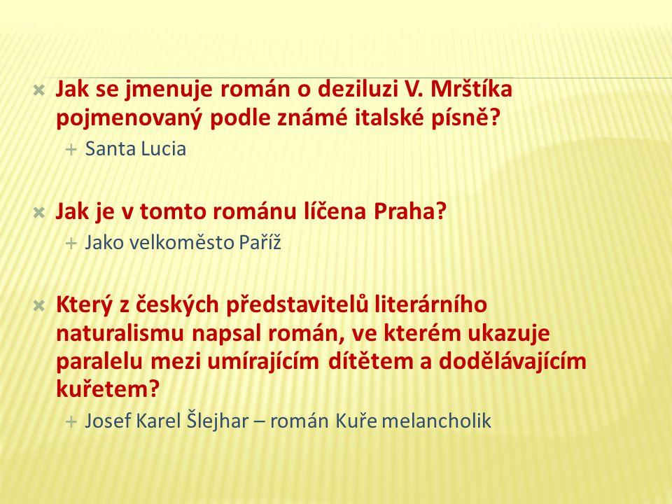 Jak se jmenuje román o deziluzi V. Mrštíka pojmenovaný podle známé italské písně.