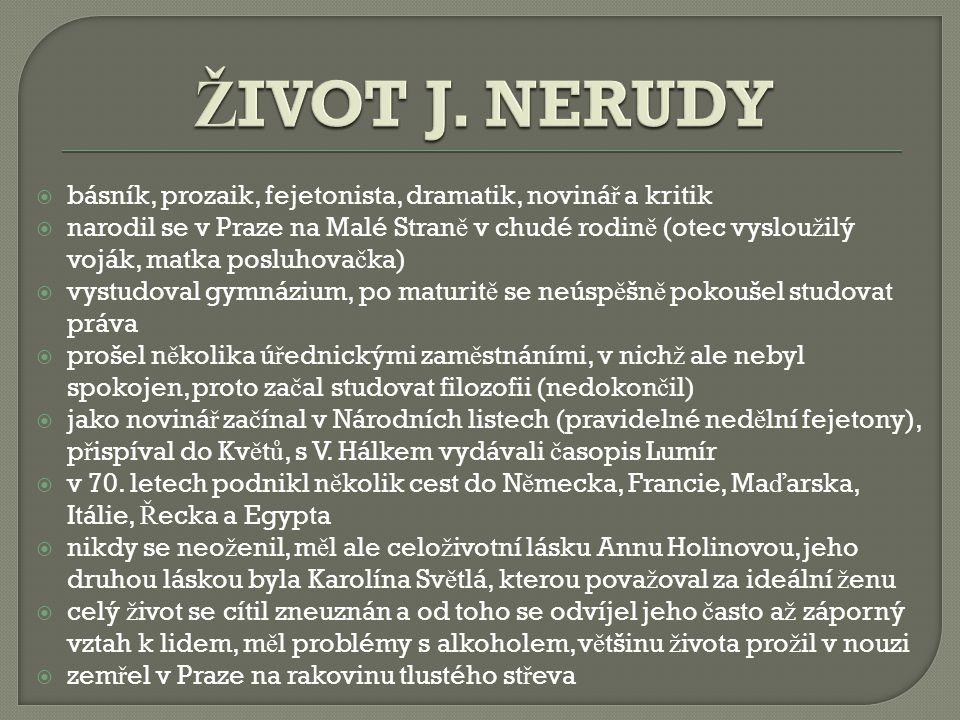  básník, prozaik, fejetonista, dramatik, noviná ř a kritik  narodil se v Praze na Malé Stran ě v chudé rodin ě (otec vyslou ž ilý voják, matka poslu