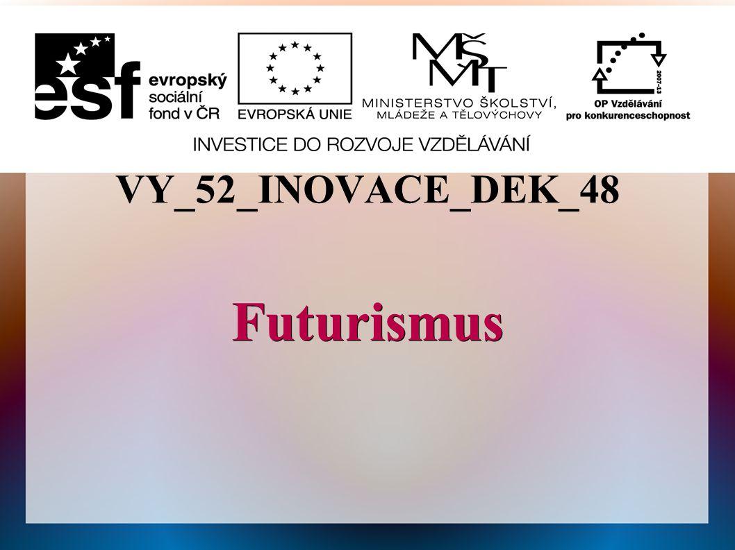 VY_52_INOVACE_DEK_48Futurismus