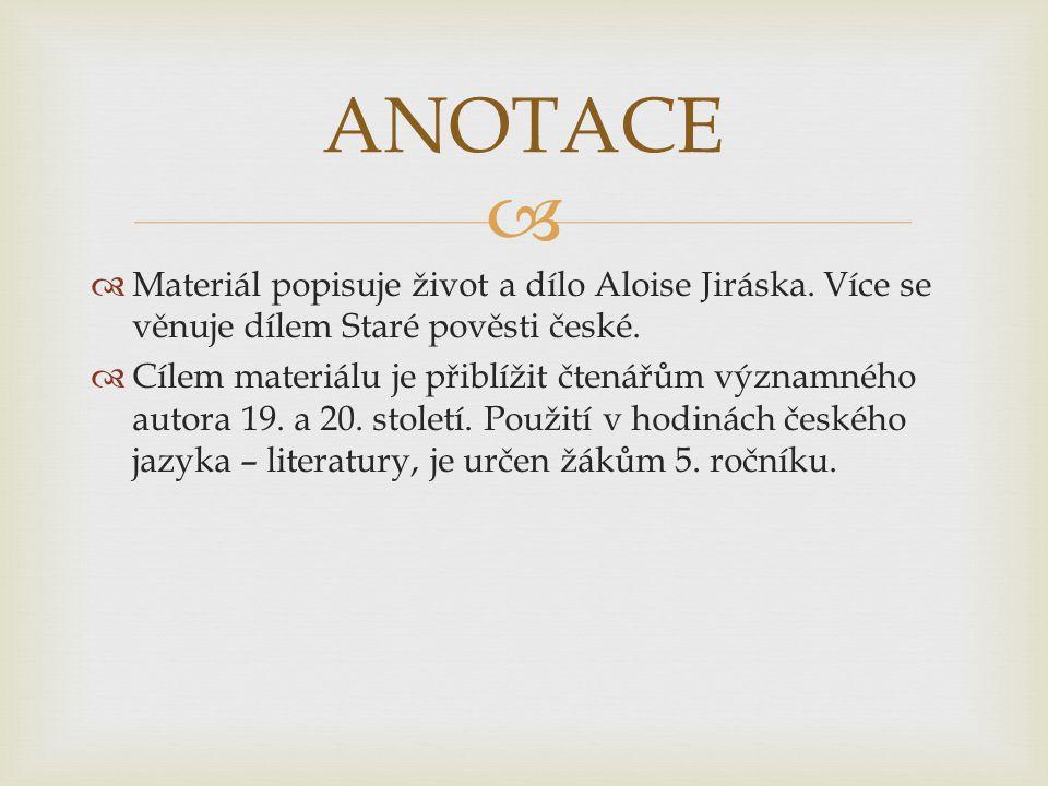   Materiál popisuje život a dílo Aloise Jiráska.