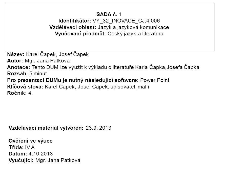 SADA č. 1 Identifikátor: VY_32_INOVACE_CJ.4.006 Vzdělávací oblast: Jazyk a jazyková komunikace Vyučovací předmět: Český jazyk a literatura Název: Kare