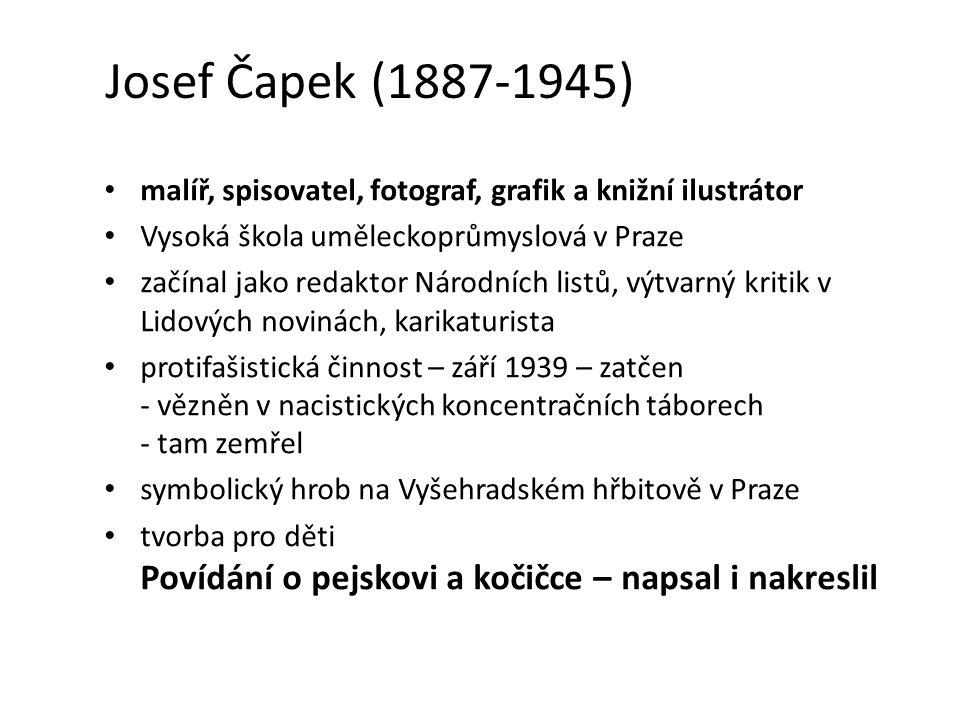 Josef Čapek (1887-1945) malíř, spisovatel, fotograf, grafik a knižní ilustrátor Vysoká škola uměleckoprůmyslová v Praze začínal jako redaktor Národníc