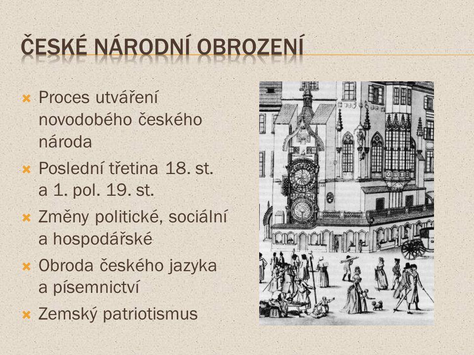  Proces utváření novodobého českého národa  Poslední třetina 18.