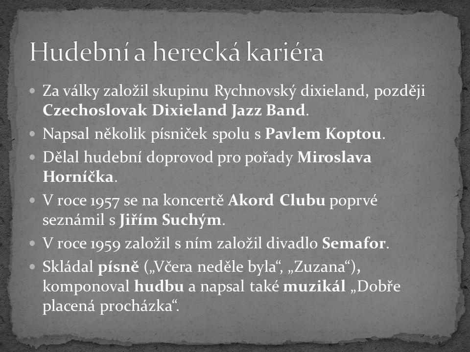 Za války založil skupinu Rychnovský dixieland, později Czechoslovak Dixieland Jazz Band. Napsal několik písniček spolu s Pavlem Koptou. Dělal hudební