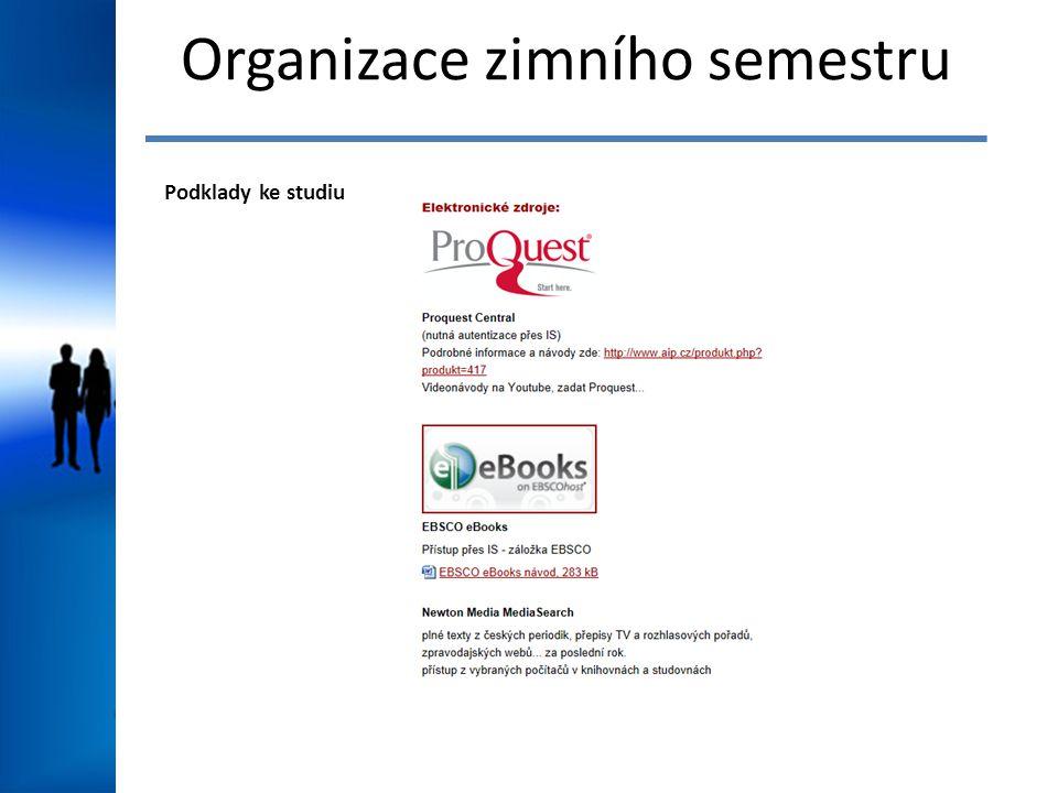 Organizace zimního semestru Podklady ke studiu