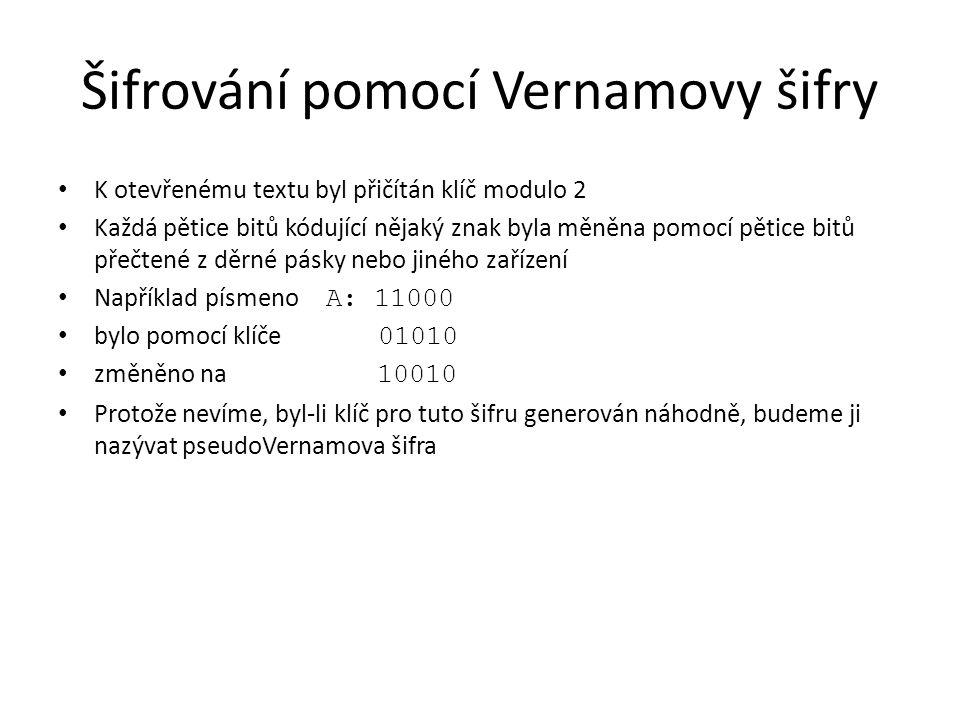 Šifrování pomocí Vernamovy šifry K otevřenému textu byl přičítán klíč modulo 2 Každá pětice bitů kódující nějaký znak byla měněna pomocí pětice bitů p