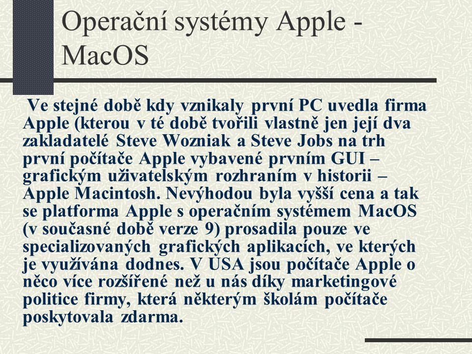 Operační systémy Apple - MacOS Ve stejné době kdy vznikaly první PC uvedla firma Apple (kterou v té době tvořili vlastně jen její dva zakladatelé Stev