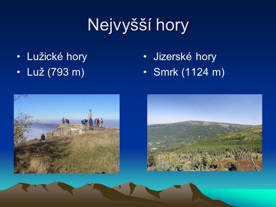 Nejvyšší hory Lužické hory Luž (793 m) Jizerské hory Smrk (1124 m)