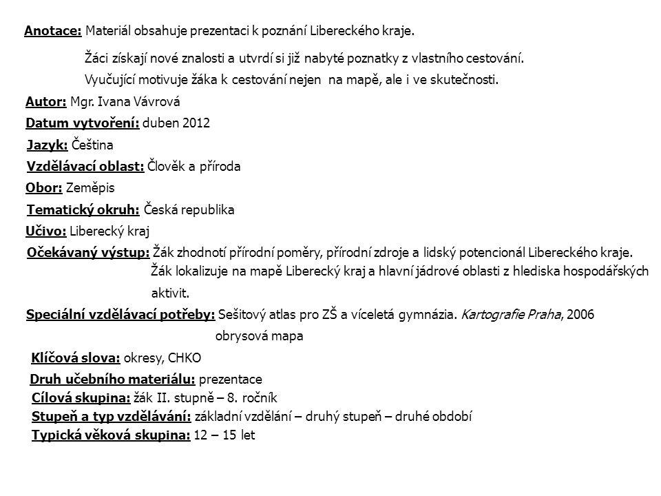 Liberecký kraj Rozloha: 3 163 km 2 Obyvatelstvo: 447 788 Hustota zalidnění: 138,8 obyv./km 2 POVRCH: s.