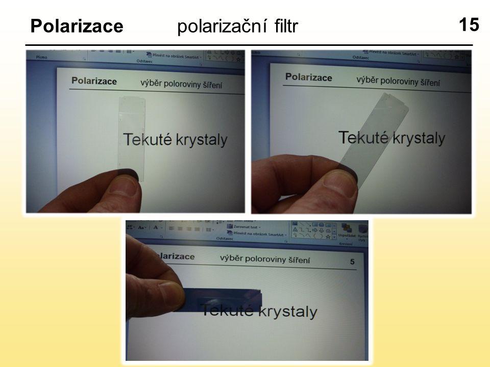 15 Polarizacepolarizační filtr