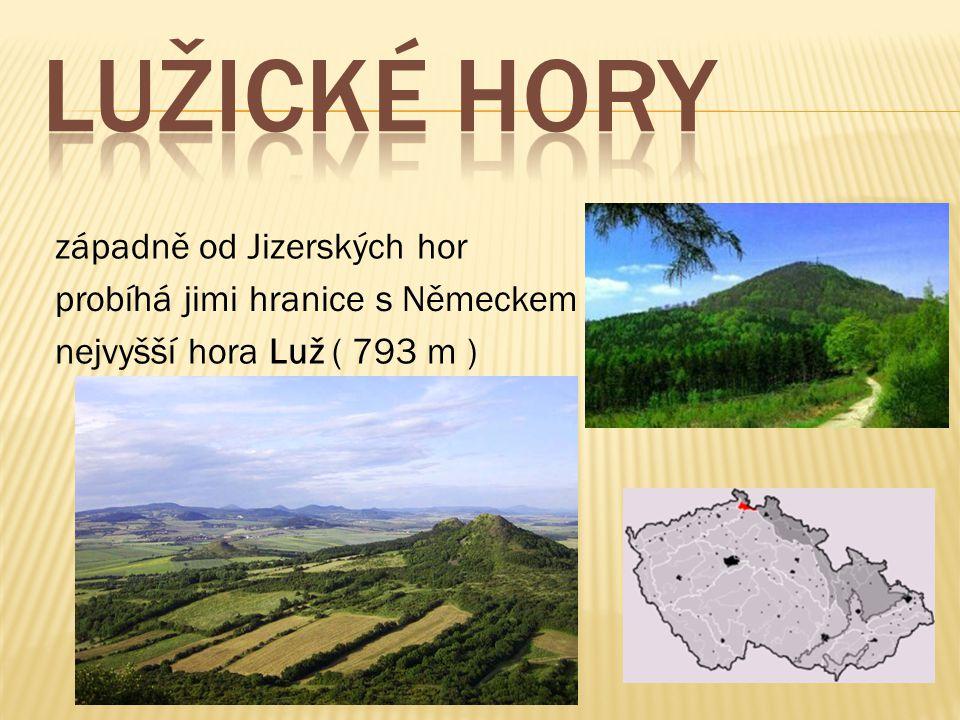 západně od Jizerských hor probíhá jimi hranice s Německem nejvyšší hora Luž ( 793 m )