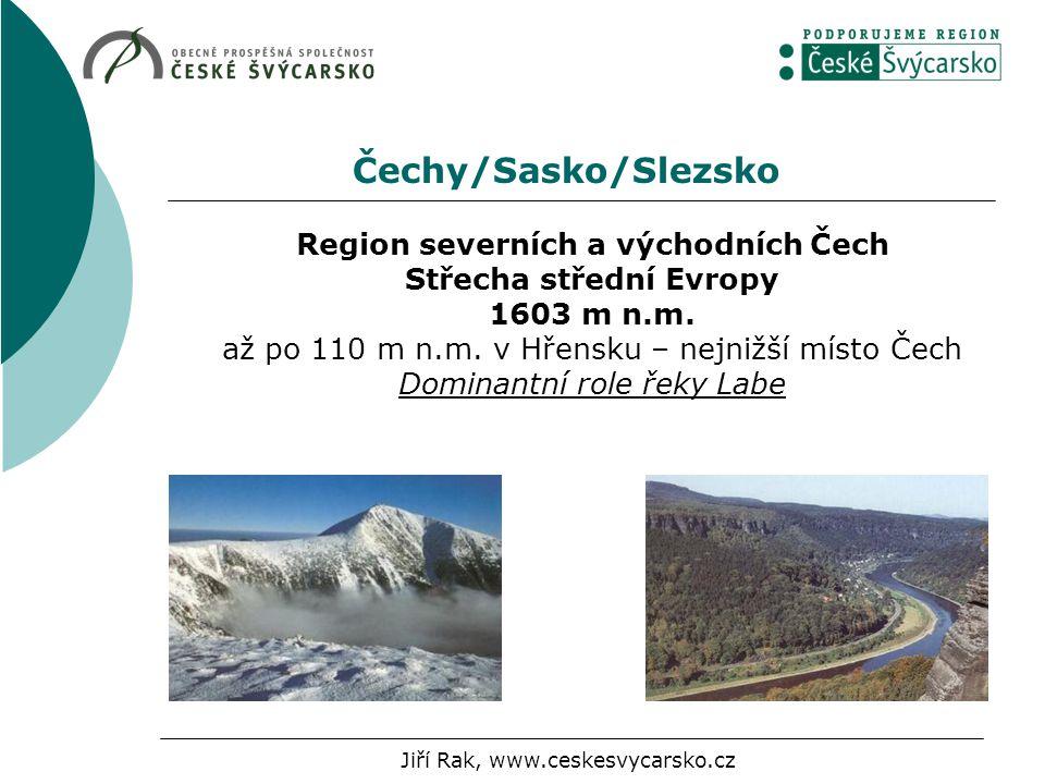 Čechy/Sasko/Slezsko Region severních a východních Čech Střecha střední Evropy 1603 m n.m.