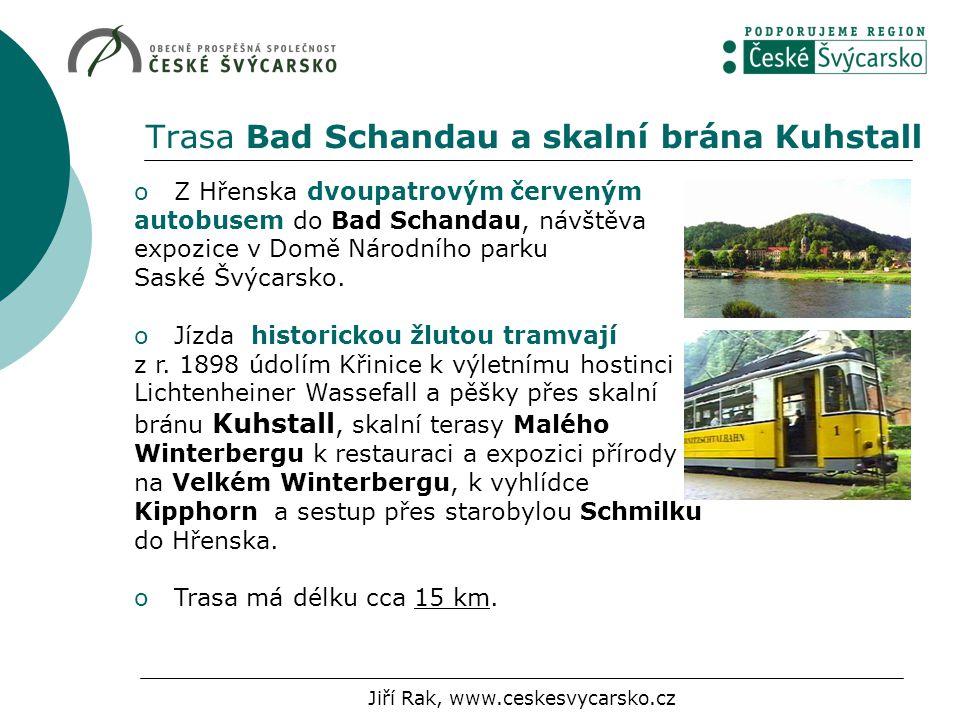 Trasa Bad Schandau a skalní brána Kuhstall o Z Hřenska dvoupatrovým červeným autobusem do Bad Schandau, návštěva expozice v Domě Národního parku Saské Švýcarsko.