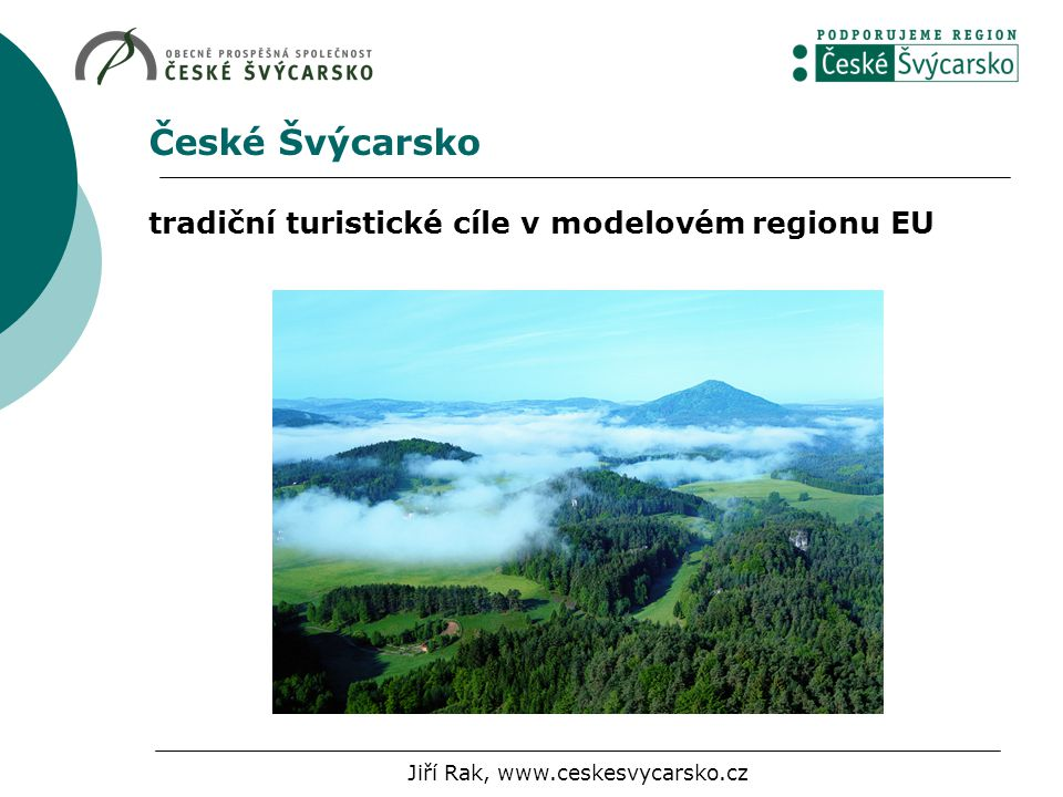 České Švýcarsko tradiční turistické cíle v modelovém regionu EU Jiří Rak, www.ceskesvycarsko.cz