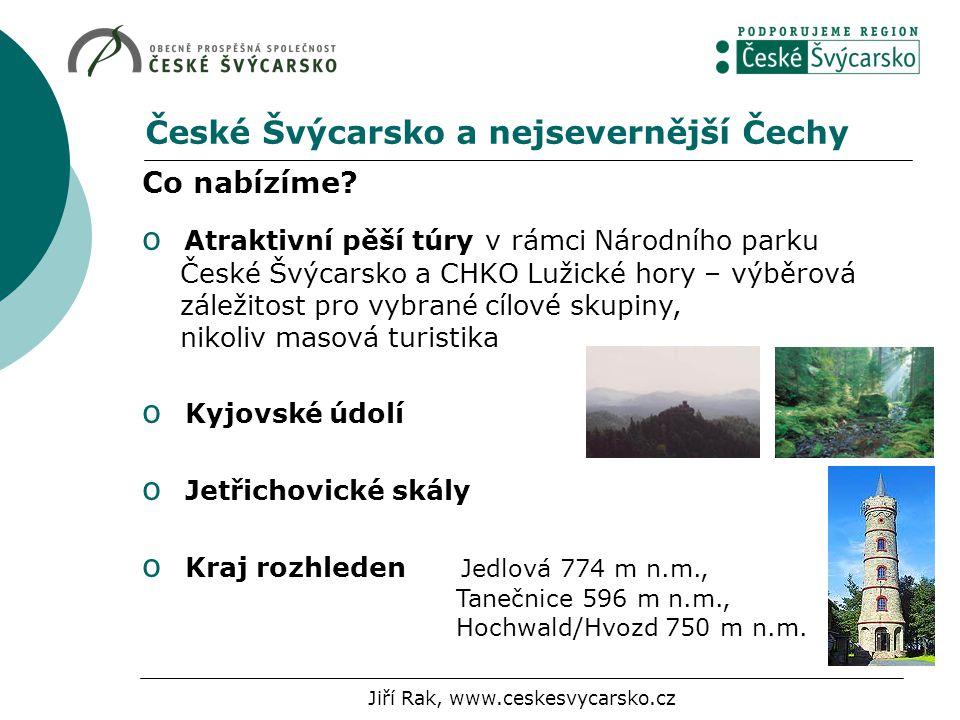 České Švýcarsko a nejsevernější Čechy Co nabízíme.
