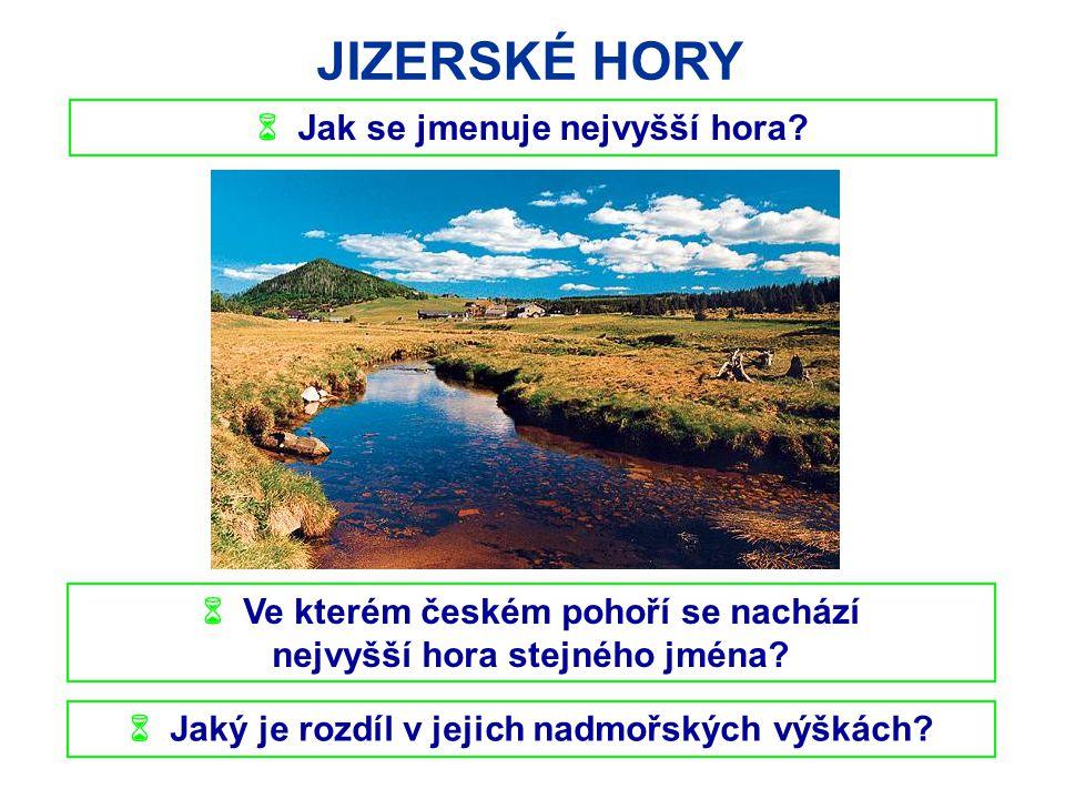 JIZERSKÉ HORY  Jak se jmenuje nejvyšší hora.
