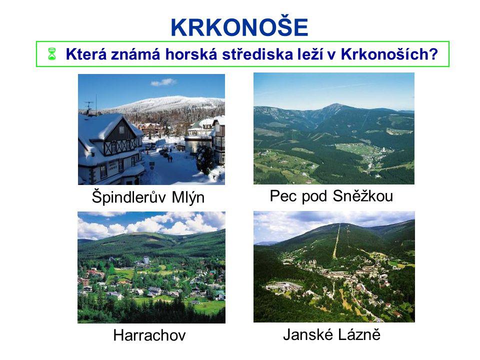 KRKONOŠE  Která známá horská střediska leží v Krkonoších.