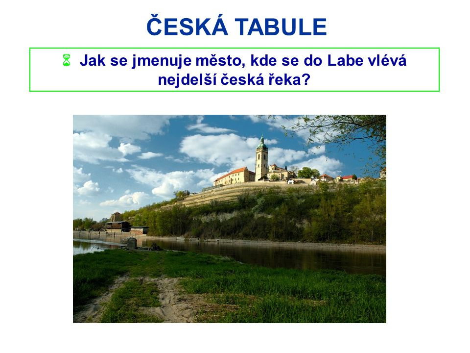 ČESKÁ TABULE  Jak se jmenuje tato památná hora.