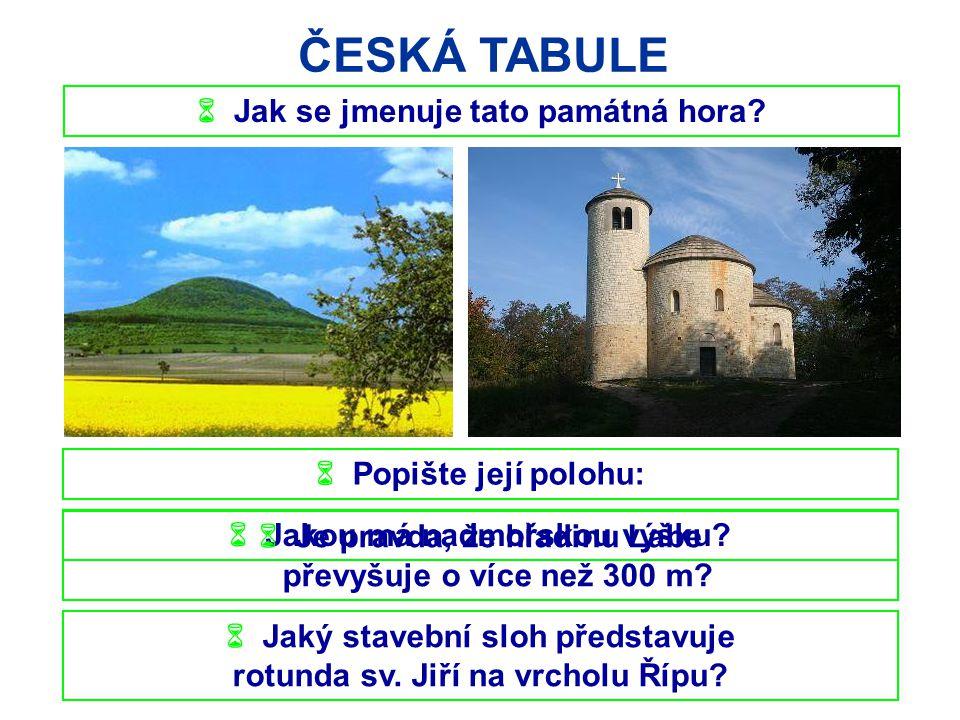 ČESKÁ TABULE  Máchův kraj  Zjistěte, jak se jmenují známý hrad a rybník, ležící nedaleko města Doksy :