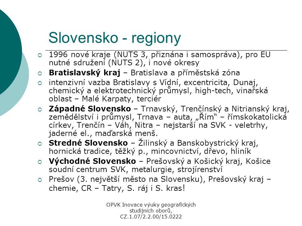 Slovensko - regiony  1996 nové kraje (NUTS 3, přiznána i samospráva), pro EU nutné sdružení (NUTS 2), i nové okresy  Bratislavský kraj – Bratislava