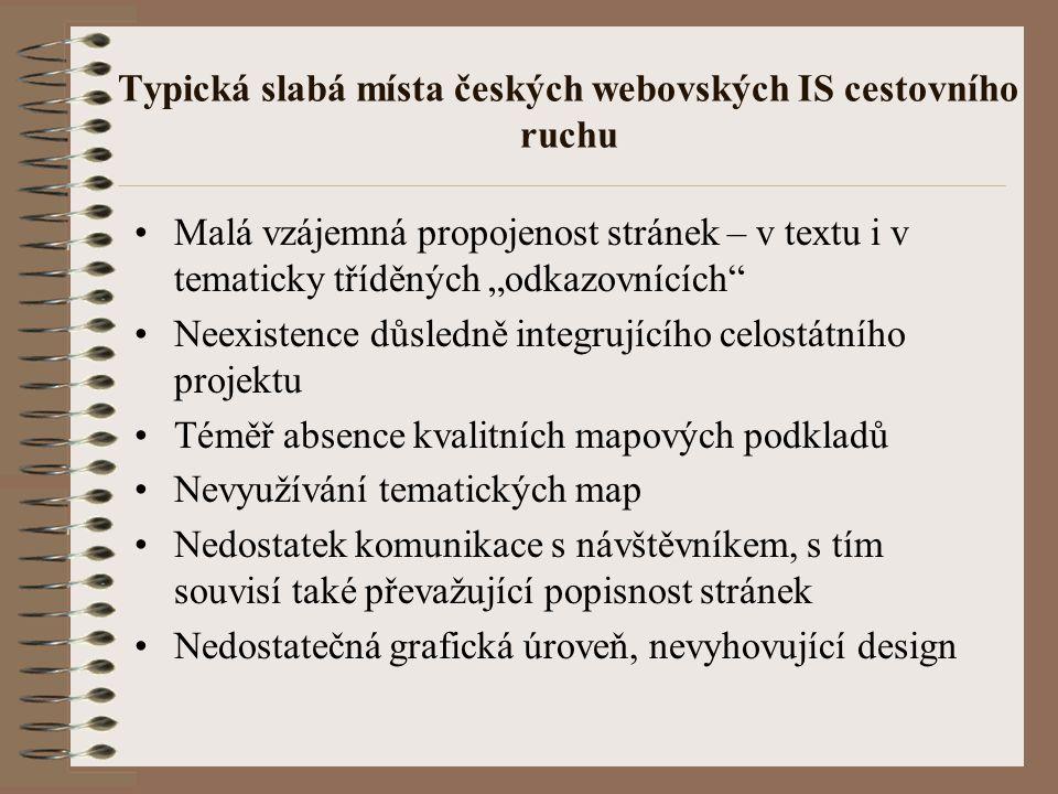 Typická slabá místa českých webovských IS cestovního ruchu Nedostatečné zaměření na různé segmenty návštěvníků (např.