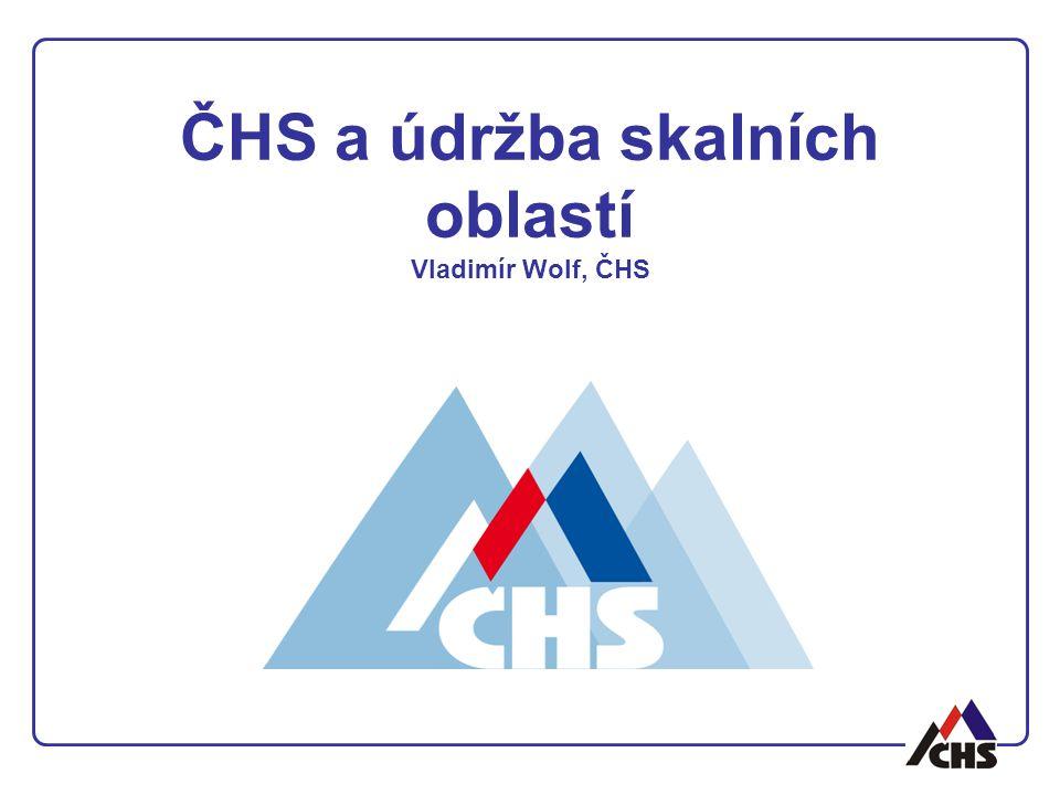 ČHS a údržba skalních oblastí Vladimír Wolf, ČHS
