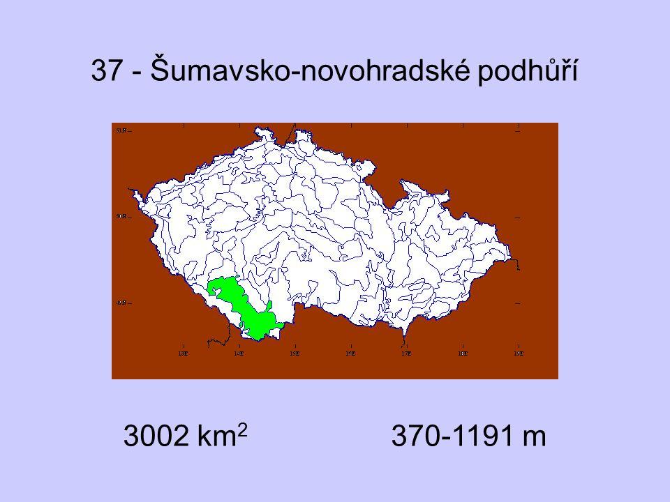 37 - Šumavsko-novohradské podhůří 3002 km 2 370-1191 m