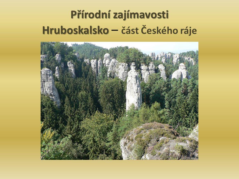 Přírodní zajímavosti Hruboskalsko Přírodní zajímavosti Hruboskalsko – část Českého ráje