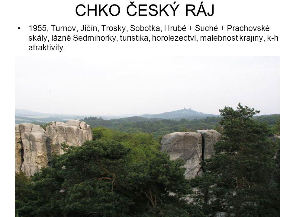CHKO ČESKÝ RÁJ 1955, Turnov, Jičín, Trosky, Sobotka, Hrubé + Suché + Prachovské skály, lázně Sedmihorky, turistika, horolezectví, malebnost krajiny, k-h atraktivity.