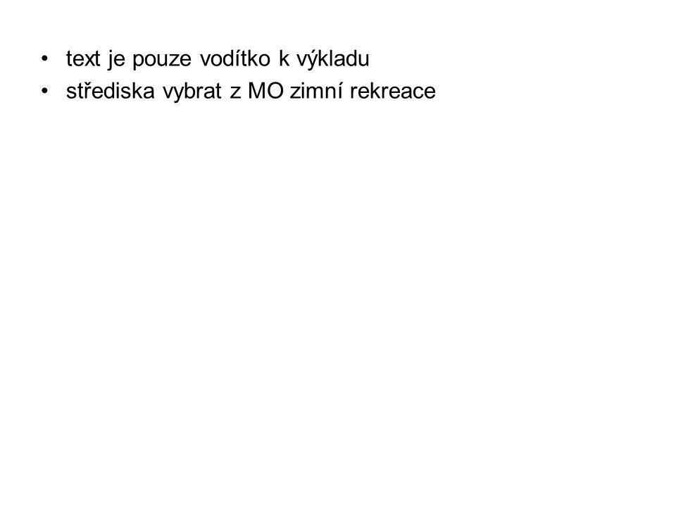 text je pouze vodítko k výkladu střediska vybrat z MO zimní rekreace