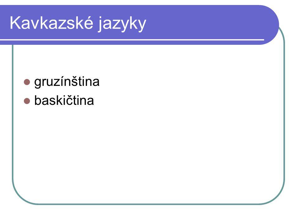 Kavkazské jazyky gruzínština baskičtina