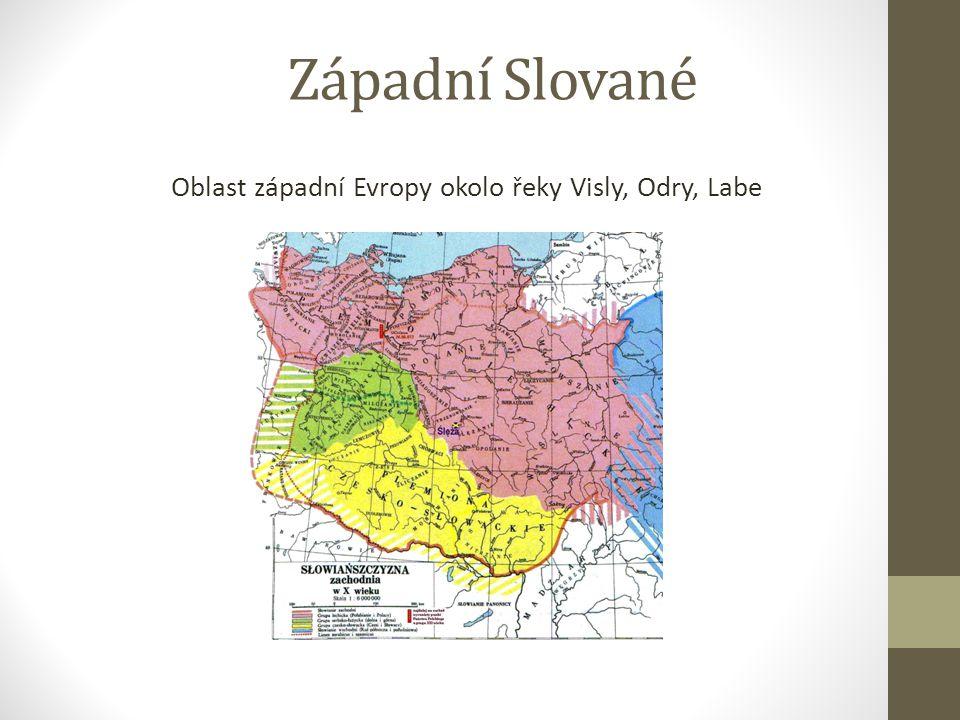Západní Slované Oblast západní Evropy okolo řeky Visly, Odry, Labe